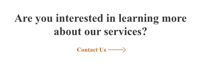 Are you interested in learning more about our services? Contact Us